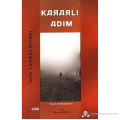 Kararlı Adım (Tarihi Türkmen Romanı)
