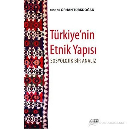 Türkiye'Nin Etnik Yapısı (Sosyolojik Bir Analiz)-Orhan Türkdoğan