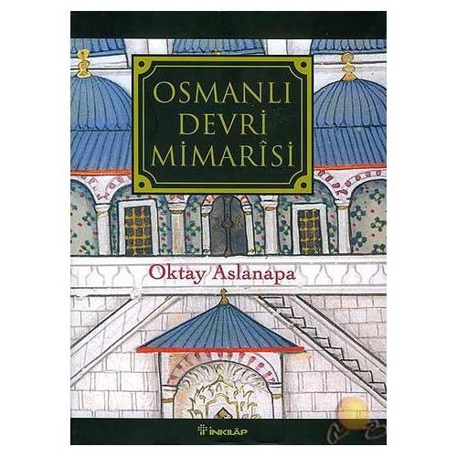 Osmanlı Devri Mimarisi ( Ciltli )