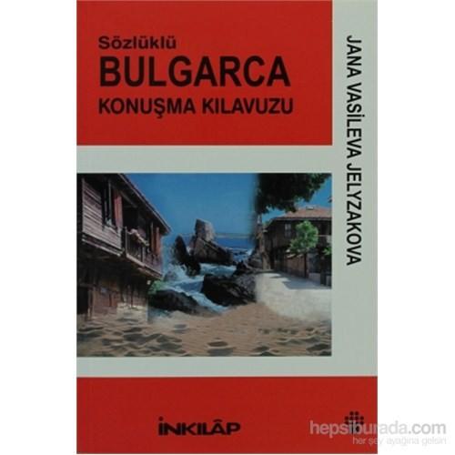Bulgarca Sözlüklü Konuşma Kılavuzu