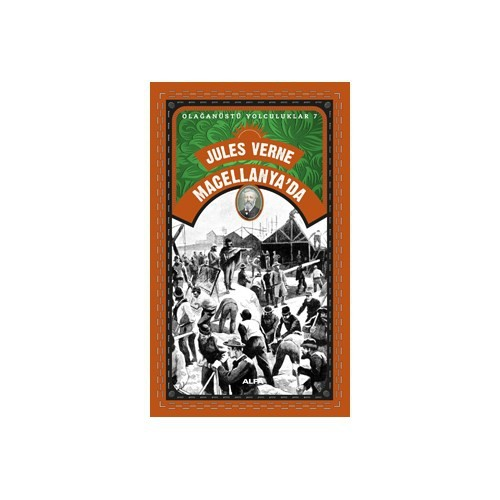 Olağanüstü Yolculuklar 7: Jules Verne Macellanya'Da-Jules Verne