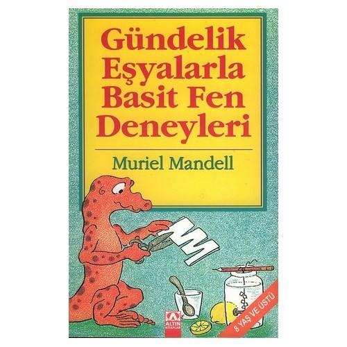 Gündelik Eşyalarla Basit Fen Deneyleri - Muriel Mandell
