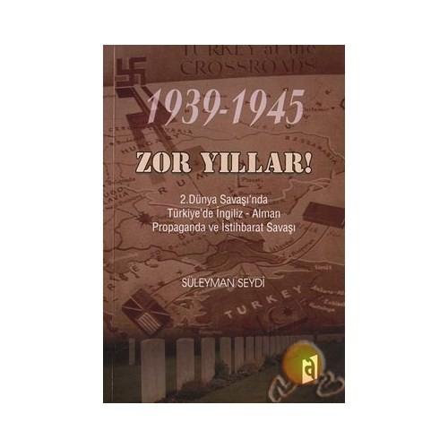 1936 -1945 Zor Yıllar