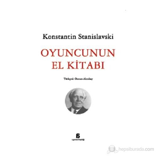 Oyuncunun El Kitabi - Konstantin Stanislavski