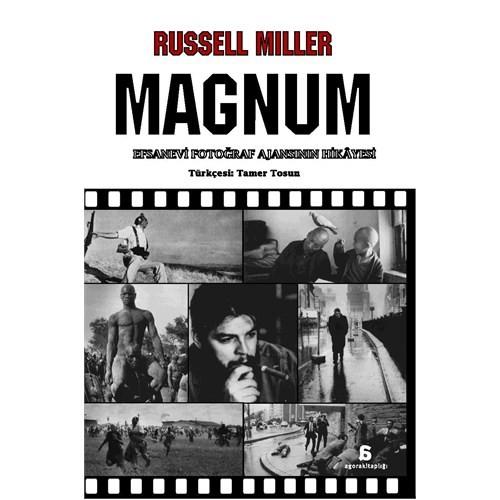 Magnum - Efsanevi Fotoğraf Ajansının Hikâyesi