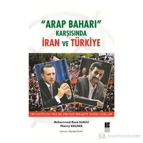 """""""Arap Baharı"""" Karşıısnda İran Ve Türkiye-Thierry Kellner"""