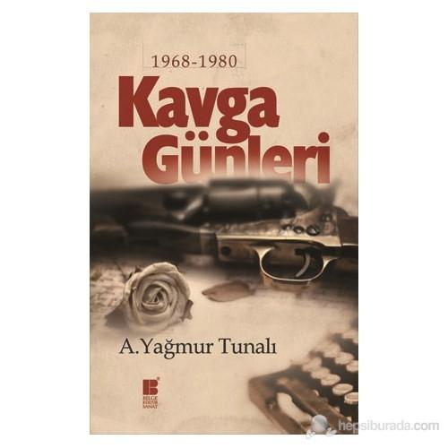 Kavga Günleri - (1968-1980)