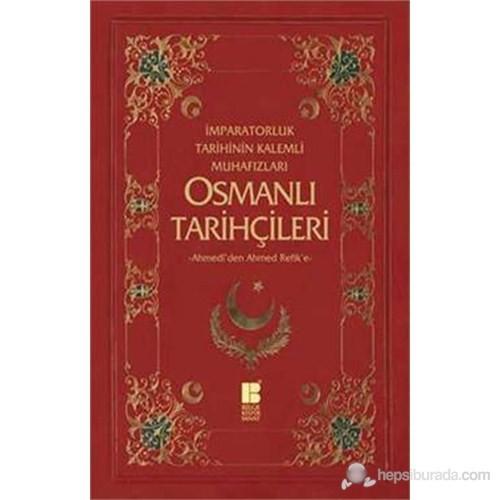 İmparatorluk Tarihinin Kalemli Muhafızları - Osmanlı Tarihçileri-Ahmedî'den Ahmed Refik'e - Necdet Öztürk