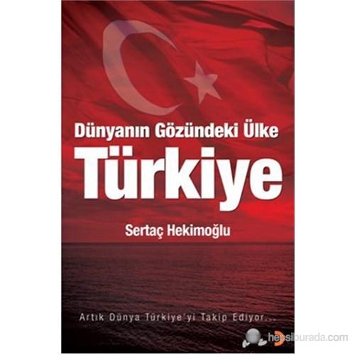 Dünyanın Gözündeki Ülke Türkiye-Sertaç Hekimoğlu