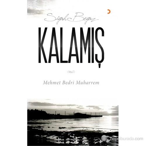 Siyah Beyaz Kalamış-Mehmet Bedri Muharrem