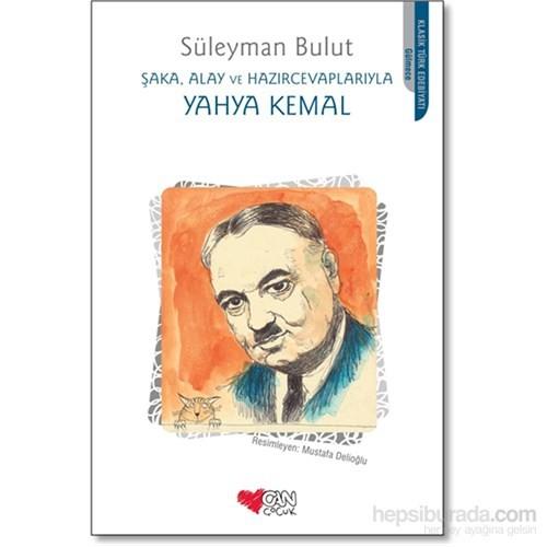 Şaka, Alay Ve Hazır Cevaplarıyla Yahya Kemal - Süleyman Bulut