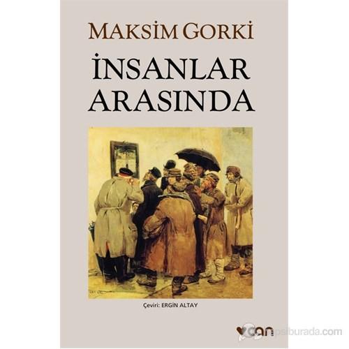 İnsanlar Arasında-Maksim Gorki
