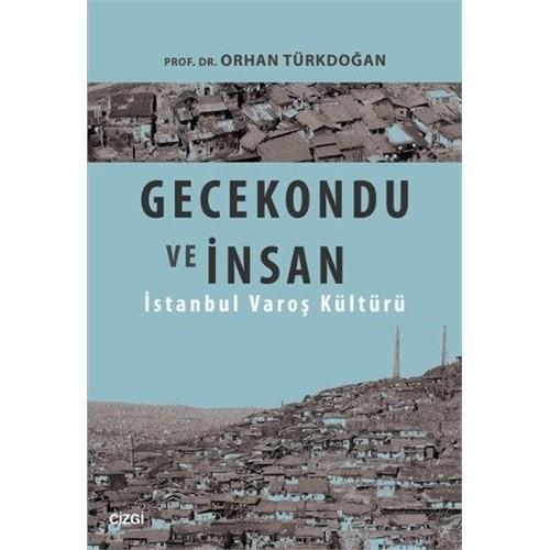 Gecekondu Ve İnsan-Orhan Türkdoğan