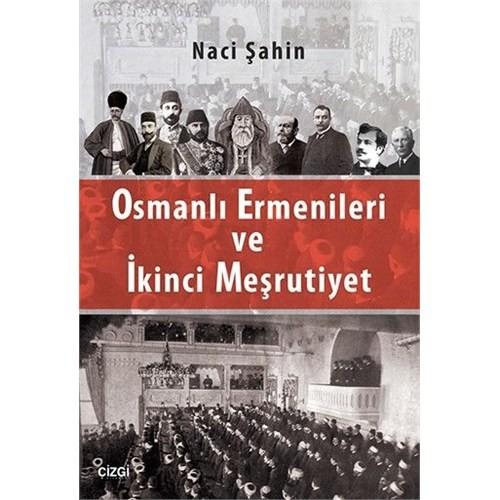 Osmanlı Ermenileri Ve İkinci Meşrutiyet-Naci Şahin