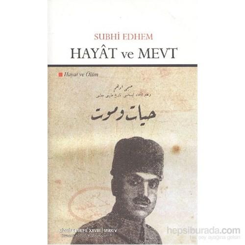 Hayat Ve Mevt-Subhi Edhem