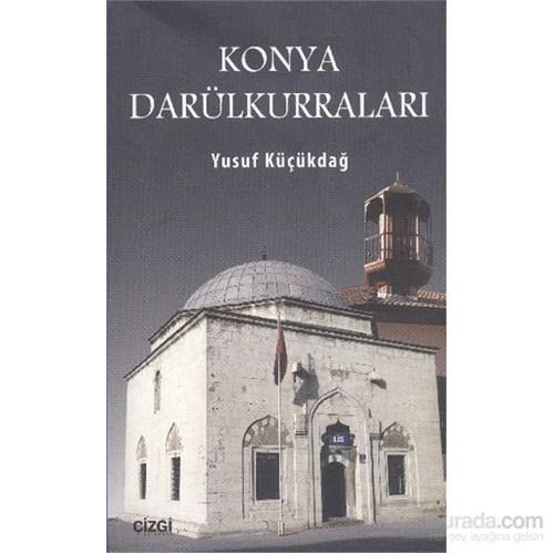 Konya Darülkurraları (1400-1920)-Yusuf Küçükdağ