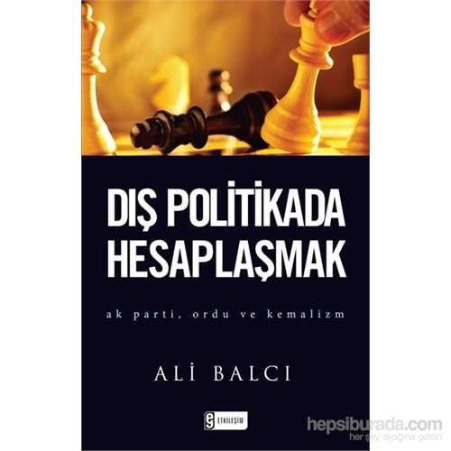 Dış Politikada Hesaplaşmak - Ali Balcı