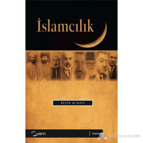 İslamcılık - (Siyasal İslam Akımları)