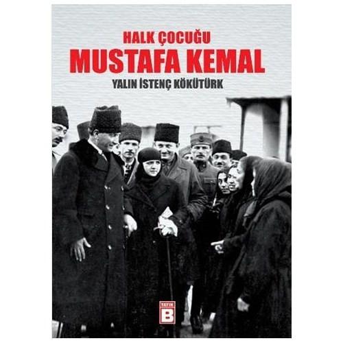 Halk Çocugu Mustafa Kemal