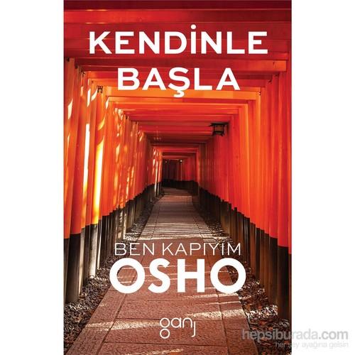 Kendinle Başla: Ben Kapıyım - Osho