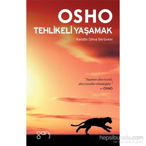Tehlikeli Yaşamak - Osho