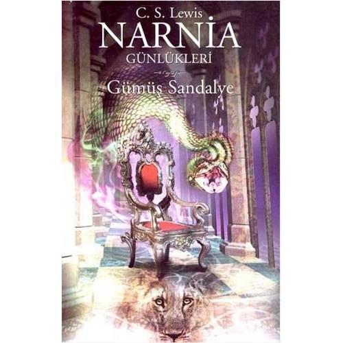Narnia Günlükleri 6 - Gümüş Sandalye - Clive Staples Lewis