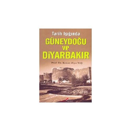 Tarih Işığında Güneydoğu ve Diyarbakır