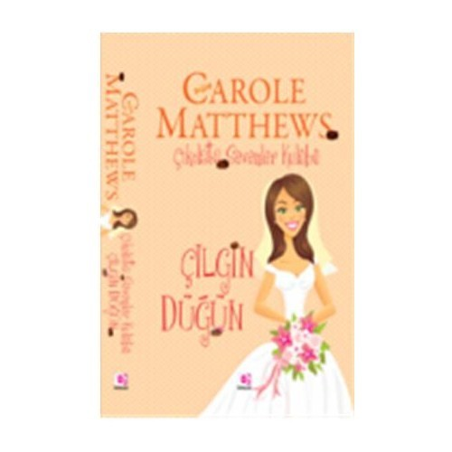 Çikolata Sevenler Kulübü - Çılgın Düğün - Carole Matthews