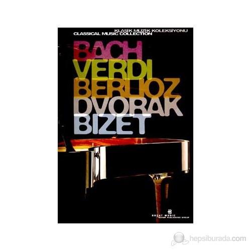 Bach, Verdi, Berlioz, Dvorak, Bizet Klasik Müzik Koleksiyonu (Special Edition)