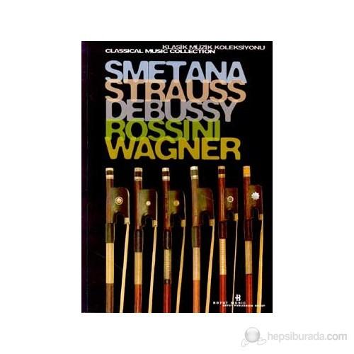 Smetana, Strauss, Debussy, Rossini, Wagner Klasik Müzik Koleksiyonu (Special Edition)