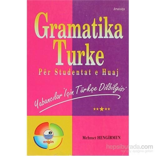 Gramatika Turke (Arnavutça)-Mehmet Hengirmen