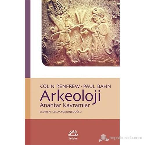 Arkeoloji - Anahtar Kavramlar
