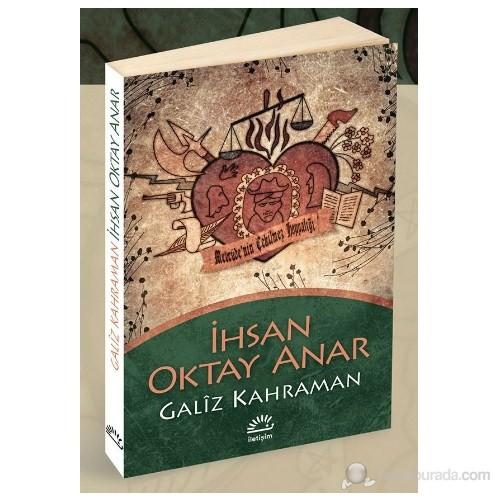Gâliz Kahraman - İhsan Oktay Anar