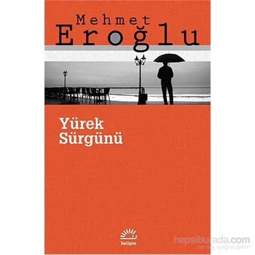 Yürek Sürgünü-Mehmet Eroğlu