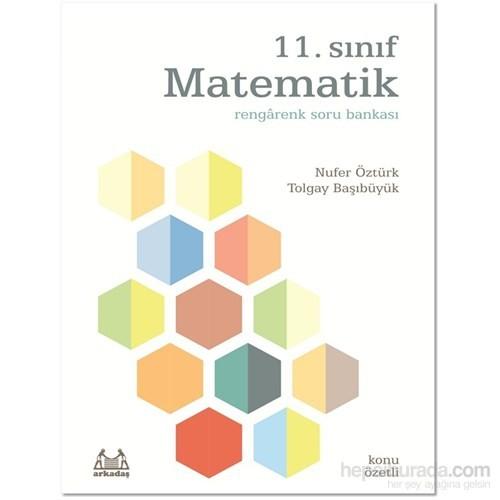 11. Sınıf Matematik Rengarenk Konu Özetli Soru Bankası-Tolgay Başıbüyük