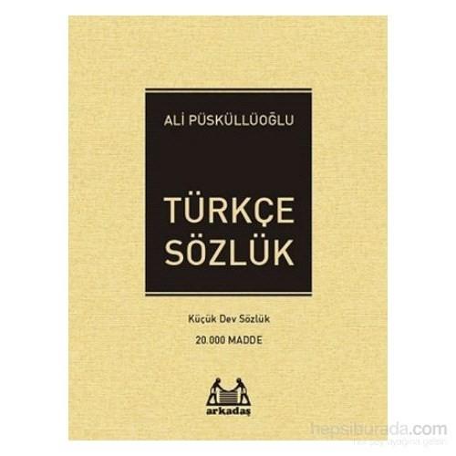 Türkçe Sözlük Küçük Dev Sözlük(20.000 Madde)-Ali Püsküllüoğlu