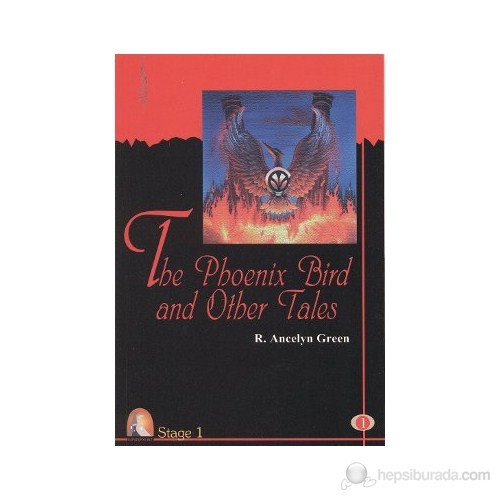 The Phoneix Bird and Other Tales (Stage 1) - Roger Ancelyn Green