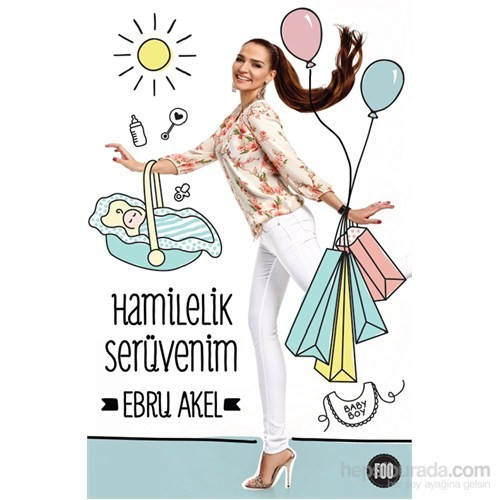 Hamilelik Serüvenim - Ebru Akel