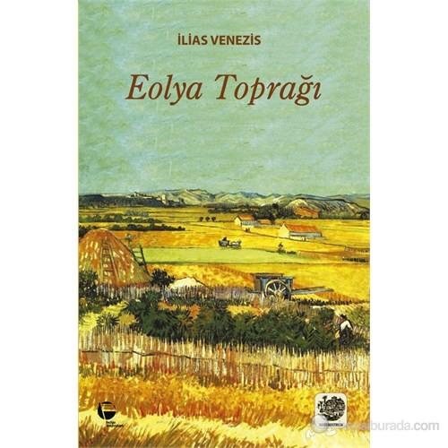 Eolya Toprağı-İlias Venezis