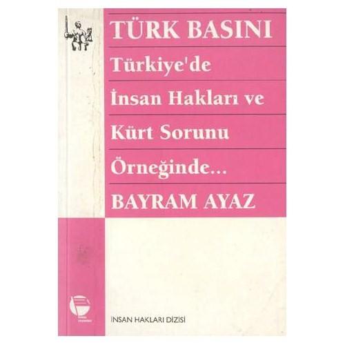 Türk Basını - Türkiye'de İnsan Hakları Ve Kürt Sorunu Örneğinde...