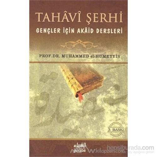 Tahavi Şerhi Gençler İçin Akaid Dersleri-Muhammed B. Abdurrahman El-Humeyyis