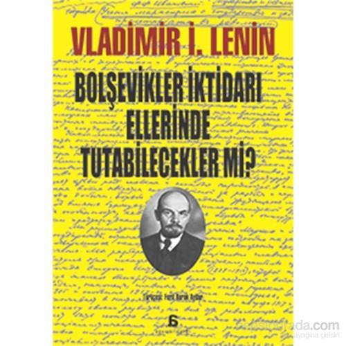 Bolşevikler İktidari Ellerinde Tutabilecekler Mi?