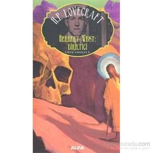 Toplu Eserler 5: Herbert West Diriltici - Howard Phillips Lovecraft