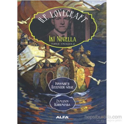 İki Novella Inssmouth Üzerindeki Gölge Zamanın Uçurumunda Toplu Eserler 4