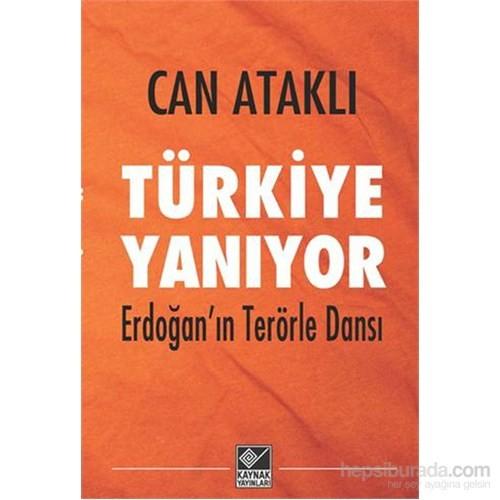 Türkiye Yanıyor Erdoğan'In Terörle Dansı-Can Ataklı