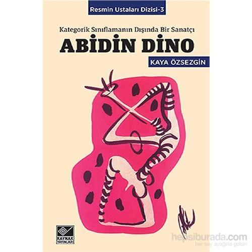 Abidin Dino Kategorik Sınıflamanın Dışında Bir Sanatçı