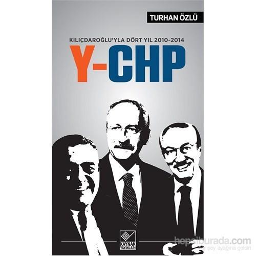 Kılıçdaroğlu'Yla Dört Yıl 2010-2104 Y-Chp-Turhan Özlü