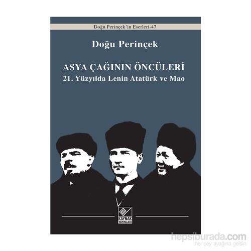 Asya Çağınının Öncüleri: 21. Yüzyılda Lenin Atatürk Ve Mao