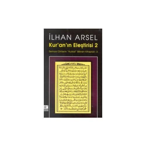 """Kur'an'ın Eleştirisi 2 Semavi Dinlerin """"Kutsal"""" Bilinen Kitapları: 3"""