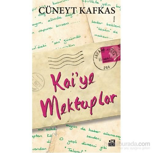 Kai'Ye Mektuplar-Cüneyt Kafkas